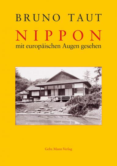 Bruno Taut. Nippon mit europäischen Augen gesehen.