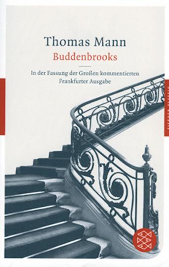 Buddenbrooks: Verfall einer Familie - In der Fassung der Großen kommentierten Frankfurter Ausgabe