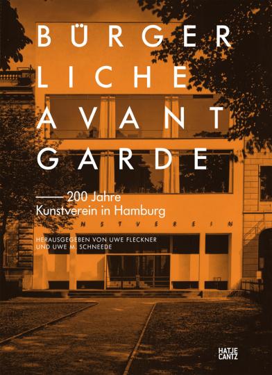 Bürgerliche Avantgarde. 200 Jahre Kunstverein in Hamburg.