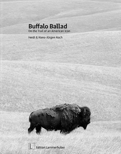 Buffalo Ballad. Ballade der Büffel. On the Trail of an American Icon.