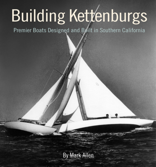 Building Kettenburgs. Premier Boats Designed and Built in Southern California.