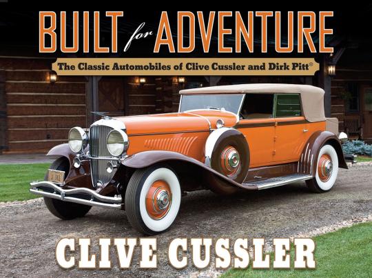 Built for Adventure. Die klassischen Automobile von Clive Cussler und Dirk Pitt.