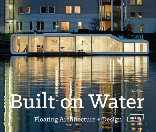 Built on Water. Floating Architecture + Design.