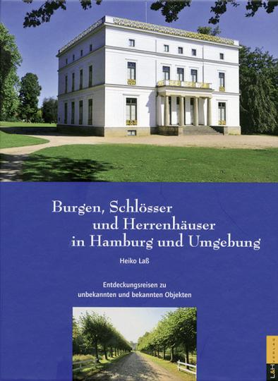 Burgen Schlösser und Herrenhäuser in Hamburg und Umgebung.