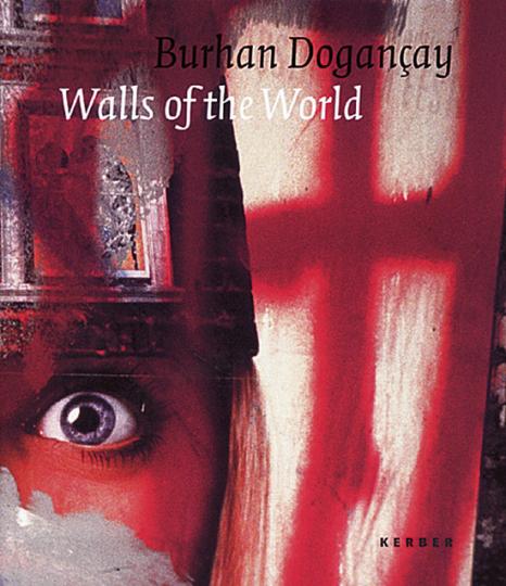 Burhan Dogançay - Walls of the World