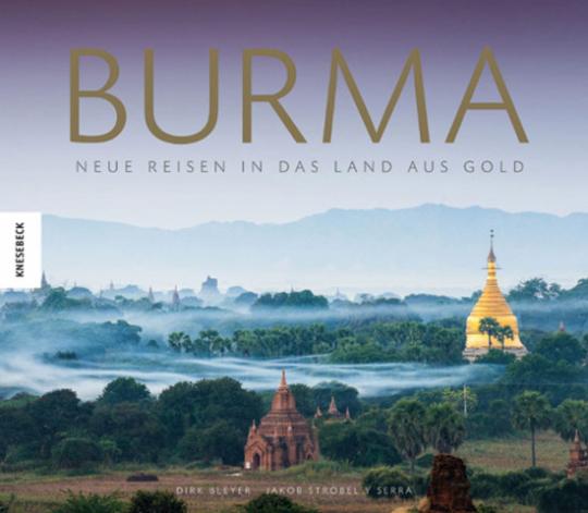 Burma. Neue Reisen in das Land aus Gold.