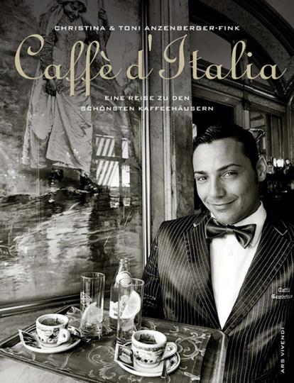 Caffè d'Italia. Eine Reise zu den schönsten Kaffeehäusern.
