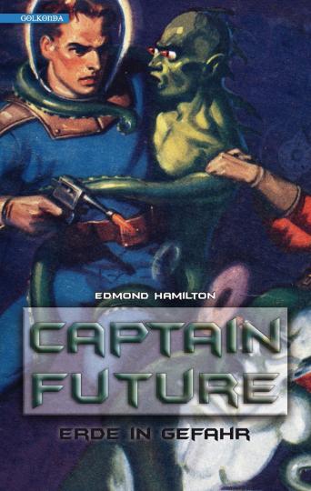 Captain Future 2. Erde in Gefahr.