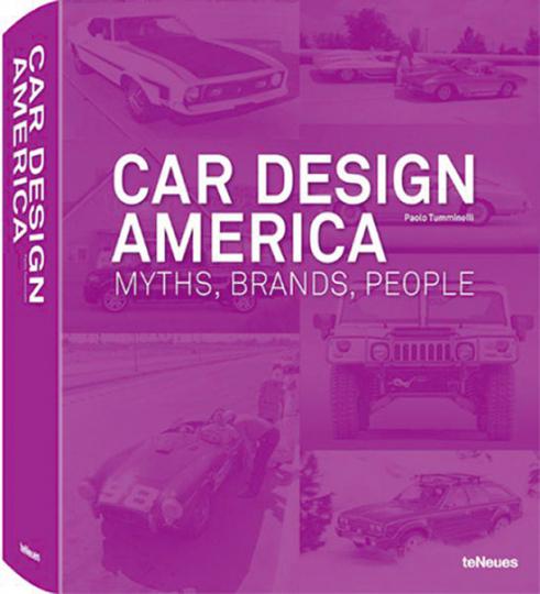 Car Design America. Myths, Brands, People.