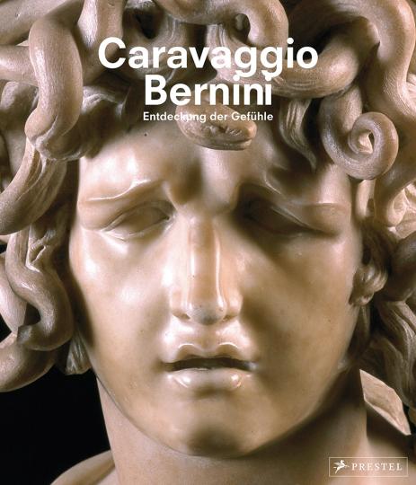 Caravaggio und Bernini. Entdeckung der Gefühle.