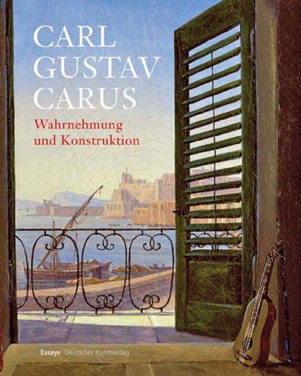 Carl Gustav Carus. Wahrnehmung und Konstruktion. Essays.