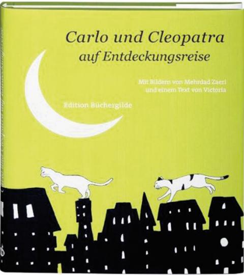 Carlo und Cleopatra auf Entdeckungsreise. Geschenkbuch.
