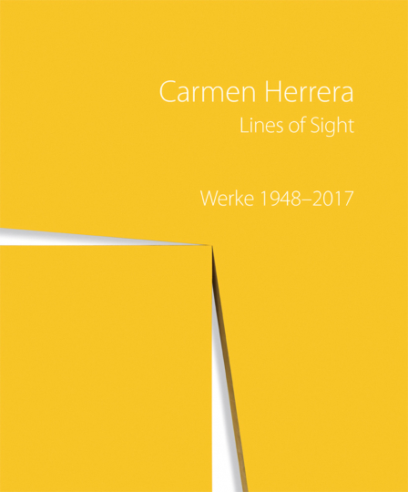 Carmen Herrera. Lines of Sight. Werke 1948 - 2017.