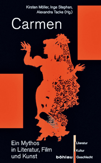Carmen. Ein Mythos in Literatur, Film und Kunst.