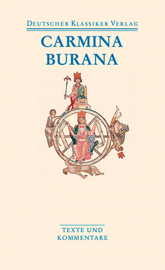 Carmina Burana Texte und Übersetzungen. Band 49.