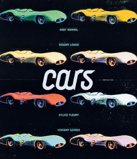 Cars. Andy Warhol, Sylvie Fleury, Robert Longo, Vincent Szarek aus der Daimler Kunst Sammlung.