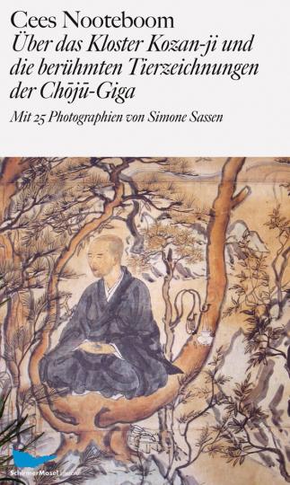 Cees Nooteboom. Über das Kloster Kozan-ji und die berühmten Tierzeichnungen der Choju-Giga.