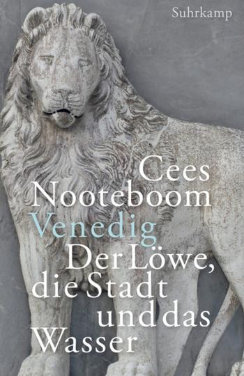 Cees Nooteboom. Venedig. Der Löwe, die Stadt und das Wasser.