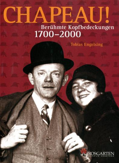 Chapeau! Berühmte Kopfbedeckungen 1700 bis 2000.