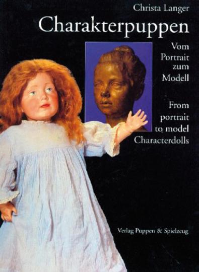 Charakterpuppen. Vom Portrait zum Modell. Characterdolls. From portrait to model.