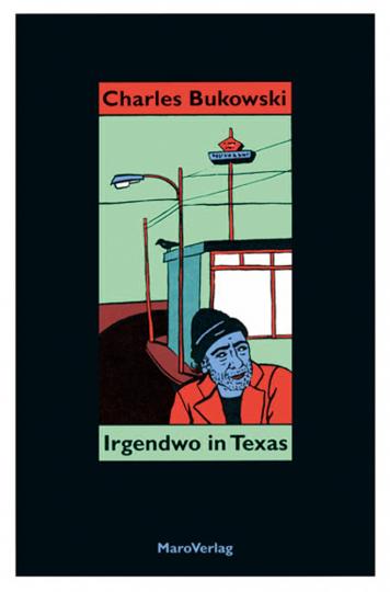 Charles Bukowski. Irgendwo in Texas.