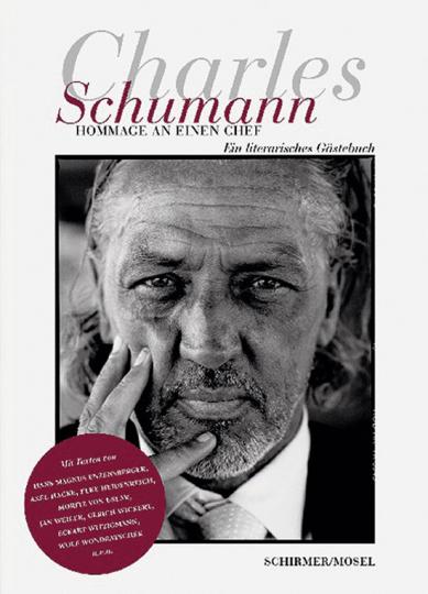 Charles Schumann. Hommage an einen Chef. Ein literarisches Gästebuch.