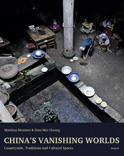 China's Vanishing Worlds. Countryside, Traditions and Cultural Spaces.
