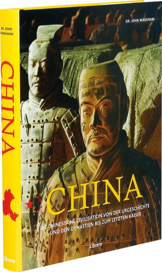 China. Die chinesische Zivilisation von der Urgeschichte und den Dynastien bis zum letzten Kaiser.
