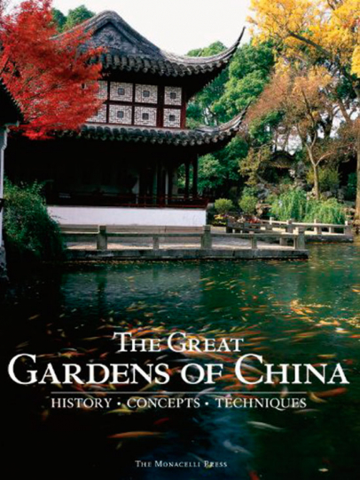 Chinas große Gartenanlagen. Geschichte, Konzepte, Techniken.