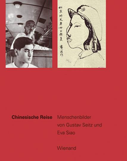 Chinesische Reise. Menschenbilder von Gustav Seitz und Eva Siao.