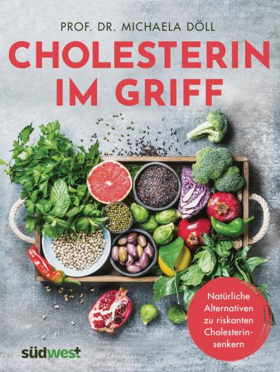 Cholesterin im Griff. Natürliche Alternativen zu riskanten Cholesterinsenkern.