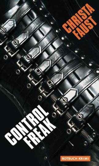 Christa Faust. Control Freak. Hardboiled Kriminalroman.