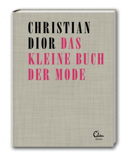 Christian Dior. Das kleine Buch der Mode.