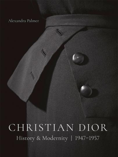 Christian Dior. History and Modernity, 1947-1957.