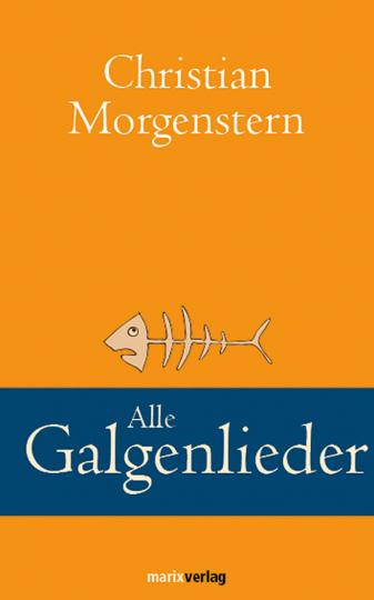 Christian Morgenstern. Alle Galgenlieder.