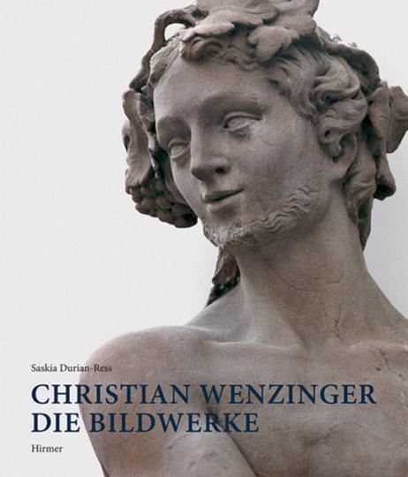 Christian Wenzinger. Die Bildwerke.