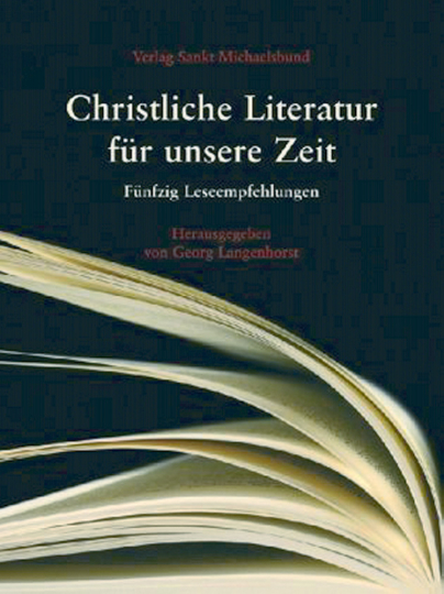 Christliche Literatur für unsere Zeit - Fünfzig Leseempfehlungen