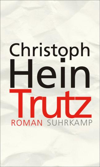 Christoph Hein. Trutz. Roman.