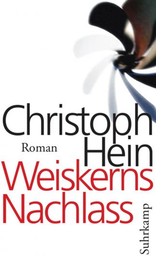 Christoph Hein. Weiskerns Nachlass. Roman.