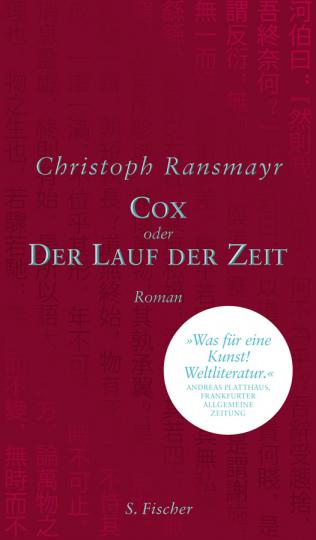 Christoph Ransmayr. Cox oder Der Lauf der Zeit. Roman.