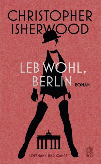 Christopher Isherwood. Leb wohl, Berlin. Roman.