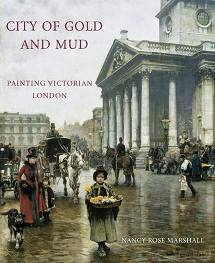 City of Gold and Mud. Painting Victorian London.
