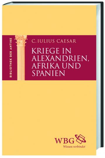 C. Julius Caesar. Kriege in Alexandrien, Afrika und Spanien.