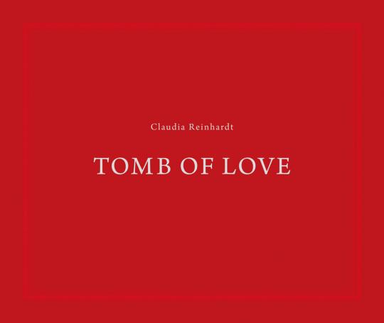 Claudia Reinhardt. Tomb of Love.