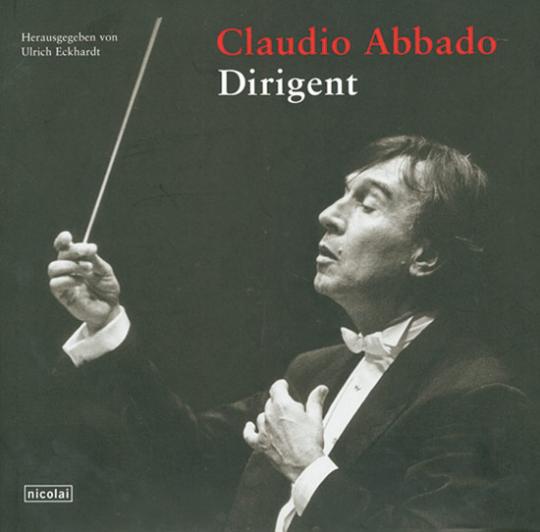 Claudio Abbado. Dirigent. Buch + CD.
