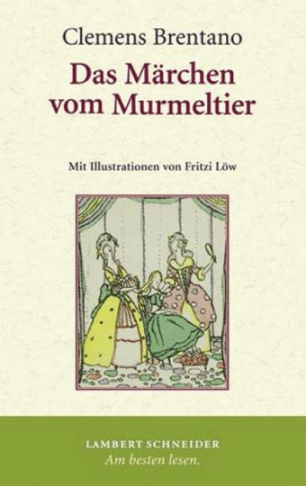 Clemens Brentano. Das Märchen vom Murmeltier.