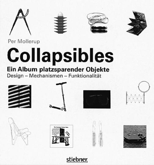Collapsibles - Ein Album platzsparender Objekte. Design, Mechanismen, Funktionalität