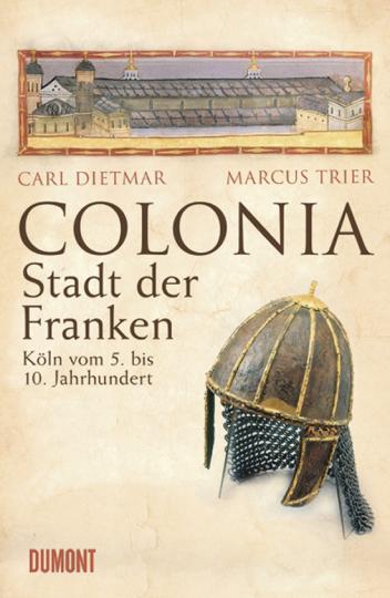 COLONIA. Stadt der Franken. Köln vom 5. bis 10. Jahrhundert.
