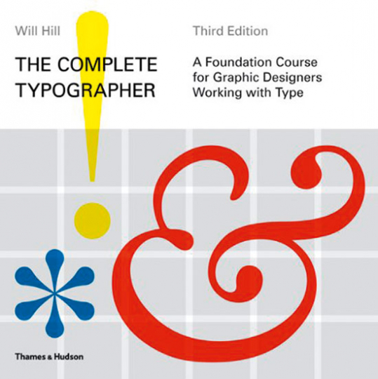 Complete Typographer. Die komplette Typografie. A Foundation Course for Graphic Designers Working with Type.
