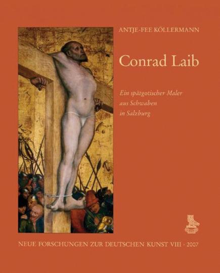 Conrad Laib - Ein spätgotischer Maler aus Schwaben in Salzburg